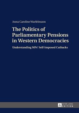Abbildung von Warfelmann | The Politics of Parliamentary Pensions in Western Democracies | 1. Auflage | 2015 | beck-shop.de