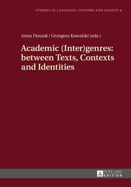 Abbildung von Duszak / Kowalski   Academic (Inter)genres: between Texts, Contexts and Identities   1. Auflage   2015   6   beck-shop.de