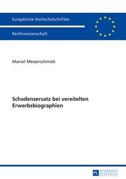 Abbildung von Messerschmidt | Schadensersatz bei vereitelten Erwerbsbiographien | 2015 | 5749