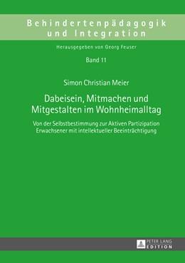 Abbildung von Meier | Dabeisein, Mitmachen und Mitgestalten im Wohnheimalltag | 2015 | Von der Selbstbestimmung zur A... | 11