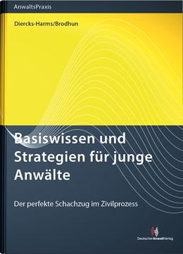 Abbildung von Diercks-Harms / Brodhun | Basiswissen und Strategien für junge Anwälte | 2017 | Der perfekte Schachzug im Zivi...