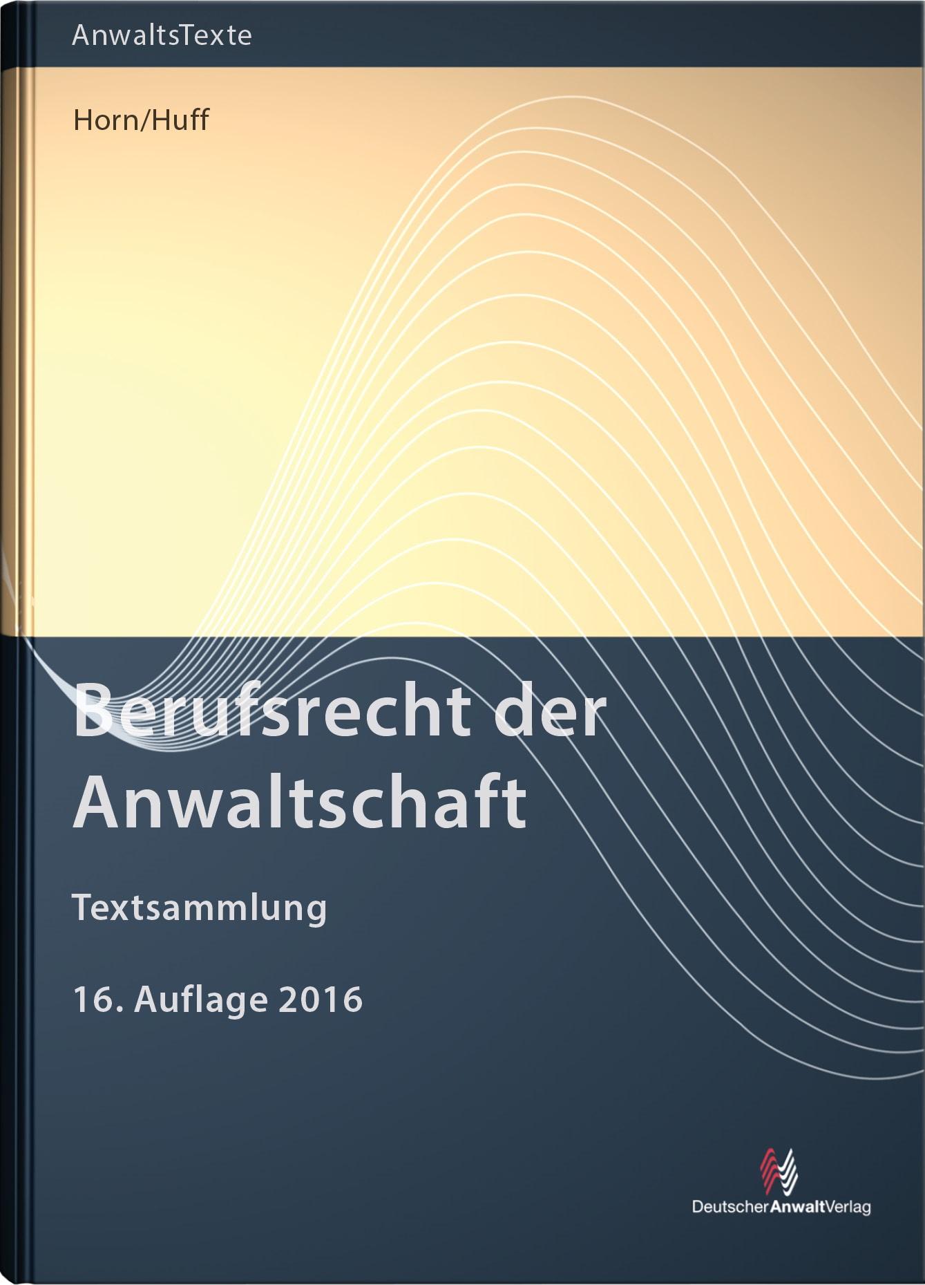 Berufsrecht der Anwaltschaft | Horn / Huff | 16. Auflage, 2016 | Buch (Cover)