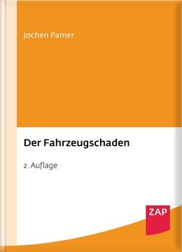 Abbildung von Pamer | Der Fahrzeugschaden | 2. Auflage | 2016 | beck-shop.de