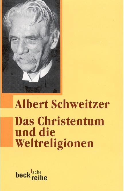 Cover: Albert Schweitzer, Das Christentum und die Weltreligionen