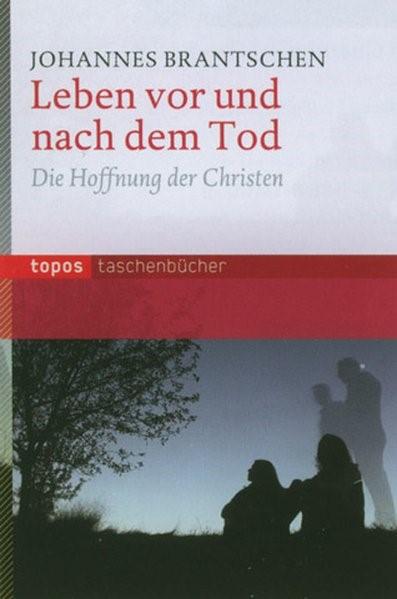 Leben vor und nach dem Tod   Brantschen   2. Auflage, 2010   Buch (Cover)