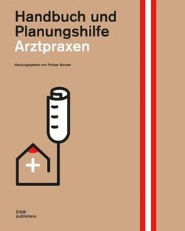 Abbildung von Meuser | Arztpraxen. Handbuch und Planungshilfe | 2., aktualisierte und erweiterte Auflage | 2016
