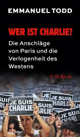Abbildung von Todd, Emmanuel   Wer ist Charlie?   2015   Die Anschläge von Paris und di...   6224