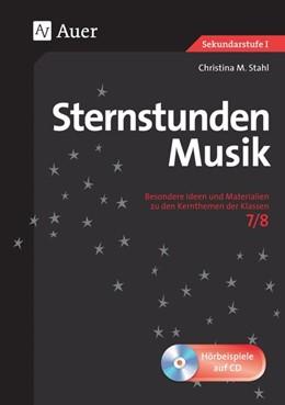 Abbildung von Stahl | Sternstunden Musik 7-8 | 1. Auflage | 2015 | beck-shop.de
