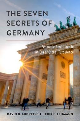 Abbildung von Audretsch / Lehmann | The Seven Secrets of Germany | 2016 | Economic Resilience in an Era ...