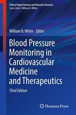 Abbildung von White | Blood Pressure Monitoring in Cardiovascular Medicine and Therapeutics | 3rd ed. 2016 | 2015