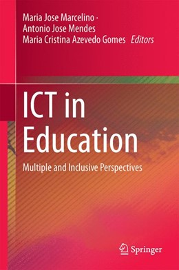 Abbildung von Marcelino / Mendes / Gomes | ICT in Education | 1st ed. 2016 | 2015 | Multiple and Inclusive Perspec...