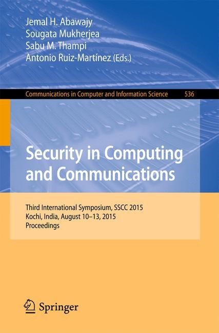 Security in Computing and Communications | Abawajy / Mukherjea / Thampi / Ruiz-Martínez | 1st ed. 2015, 2015 | Buch (Cover)