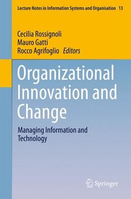 Abbildung von Rossignoli / Gatti | Organizational Innovation and Change | 1. Auflage | 2015 | 13 | beck-shop.de