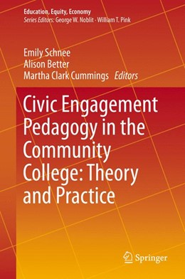 Abbildung von Schnee / Better / Clark Cummings | Civic Engagement Pedagogy in the Community College: Theory and Practice | 1st ed. 2016 | 2015 | 3