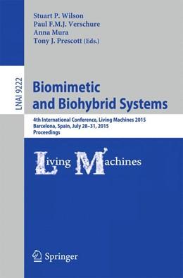 Abbildung von Wilson / Verschure / Mura / Prescott   Biomimetic and Biohybrid Systems   1st ed. 2015   2015   4th International Conference, ...