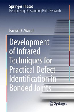 Abbildung von Waugh | Development of Infrared Techniques for Practical Defect Identification in Bonded Joints | 1. Auflage | 2015 | beck-shop.de