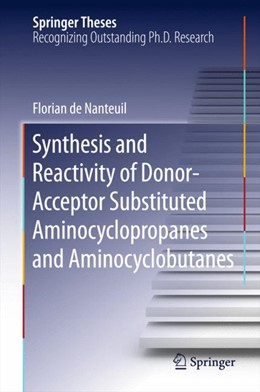 Abbildung von de Nanteuil | Synthesis and Reactivity of Donor-Acceptor Substituted Aminocyclopropanes and Aminocyclobutanes | 1. Auflage | 2015 | beck-shop.de