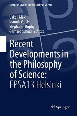 Abbildung von Mäki / Votsis   Recent Developments in the Philosophy of Science: EPSA13 Helsinki   1. Auflage   2015   1   beck-shop.de