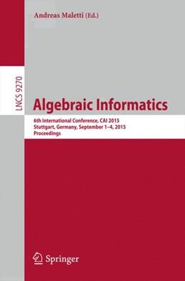 Abbildung von Maletti | Algebraic Informatics | 1st ed. 2015 | 2015 | 6th International Conference, ... | 9270