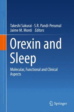 Abbildung von Sakurai / Pandi-Perumal / Monti | Orexin and Sleep | 1st ed. 2015 | 2015 | Molecular, Functional and Clin...