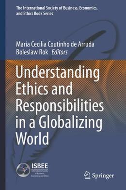 Abbildung von Coutinho de Arruda / Rok | Understanding Ethics and Responsibilities in a Globalizing World | 1. Auflage | 2016 | 5 | beck-shop.de