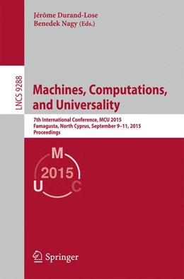 Abbildung von Durand-Lose / Nagy   Machines, Computations, and Universality   1st ed. 2015   2015   7th International Conference, ...