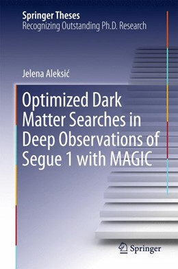 Abbildung von Aleksic | Optimized Dark Matter Searches in Deep Observations of Segue 1 with MAGIC | 1st ed. 2016 | 2015