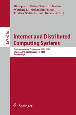 Abbildung von Di Fatta / Fortino / Li / Pathan / Stahl / Guerrieri   Internet and Distributed Computing Systems   1st ed. 2015   2015   8th International Conference, ...