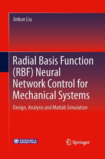Radial Basis Function (RBF) Neural Network Control for Mechanical Systems | Liu | 2013, 2015 | Buch (Cover)