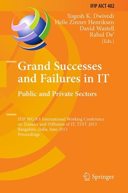 Abbildung von Dwivedi / Zinner Henriksen / Wastell / De'   Grand Successes and Failures in IT: Public and Private Sectors   Softcover reprint of the original 1st ed. 2013   2015   IFIP WG 8.6 International Conf...   402