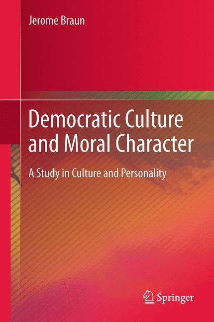 Democratic Culture and Moral Character | Braun | 2013, 2015 | Buch (Cover)