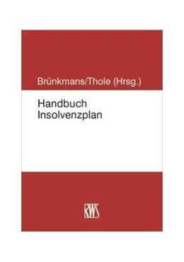 Abbildung von Brünkmans / Thole (Hrsg.) | Handbuch Insolvenzplan | 2016