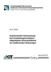 Experimentelle Untersuchung des Zerstäubungsverhaltens luftgestützter Brennstoffdüsen bei oszillierenden Strömungen | Müller, 2015 | Buch (Cover)
