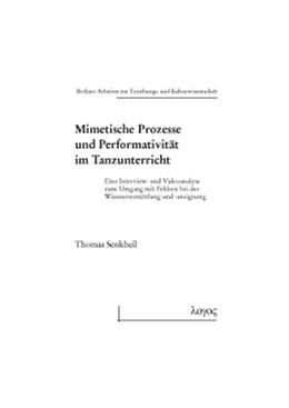 Abbildung von Senkbeil   Mimetische Prozesse und Performativität im Tanzunterricht   1. Auflage   2015   72   beck-shop.de