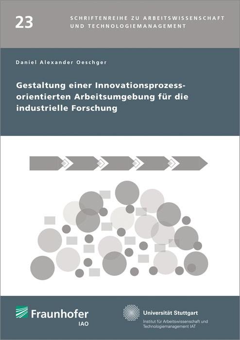 Gestaltung einer Innovationsprozess-orientierten Arbeitsumgebung für die industrielle Forschung.   / Spath / Bullinger, 2015   Buch (Cover)