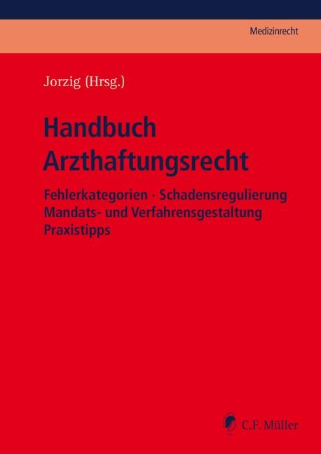 Handbuch Arzthaftungsrecht | Jorzig (Hrsg.), 2018 | Buch (Cover)