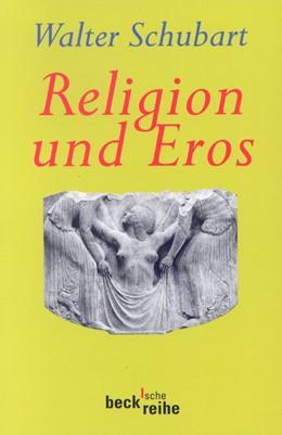 Abbildung von Schubart, Walter   Religion und Eros   1. Auflage   2001   400   beck-shop.de