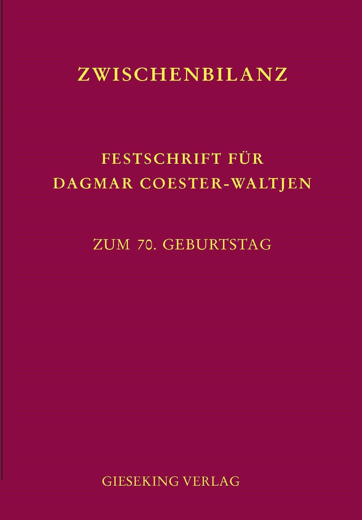 Zwischenbilanz – Festschrift für Dagmar Coester-Waltjen zum 70. Geburtstag | Hilbig-Lugani / Jakob / Mäsch / Reuß / Schmid (Hrsg.), 2015 | Buch (Cover)