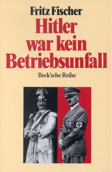 Cover: Fritz Fischer, Hitler war kein Betriebsunfall