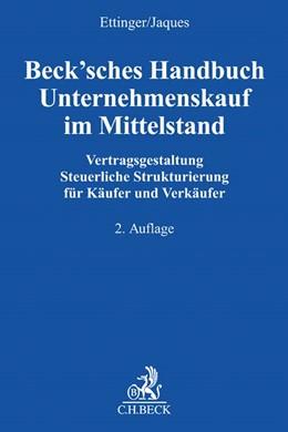Abbildung von Ettinger / Jaques   Beck'sches Handbuch Unternehmenskauf im Mittelstand   2., neubearbeitete Auflage   2017   Vertragsgestaltung, Steuerlich...