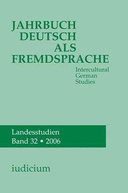 Abbildung von Bogner / Ehlich / Eichinger / Kelletat / Krumm / Michel / Wierlacher | Jahrbuch Deutsch als Fremdsprache 32/2006 | 2007 | Intercultural German Studies