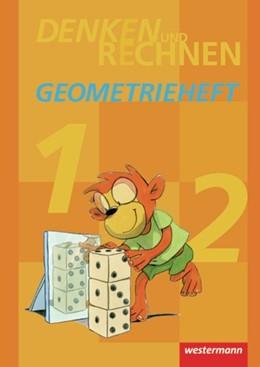 Abbildung von Denken und Rechnen. Geometrieheft Klasse 1 / 2 | 1. Auflage | 2015 | beck-shop.de
