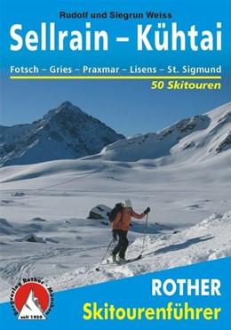 Abbildung von Weiss | Sellrain - Kühtai | 5., aktualisierte Auflage | 2015 | Fotsch - Gries - Praxmar - Lüs...