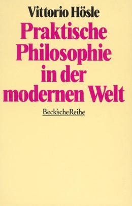 Abbildung von Hösle, Vittorio   Praktische Philosophie in der modernen Welt   2. Auflage   1992   482   beck-shop.de