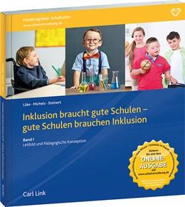 Abbildung von Lüke / Michels | Inklusion braucht gute Schulen - gute Schulen brauchen Inklusion • Band I | 1. Auflage | 2015 | beck-shop.de
