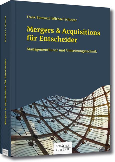 Mergers & Acquisitions für Entscheider | Borowicz / Schuster, 2017 | Buch (Cover)