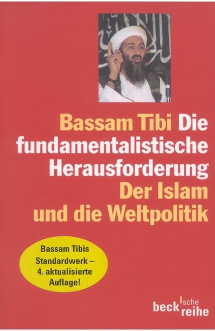 Cover: Bassam Tibi, Die fundamentalistische Herausforderung