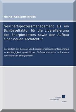 Abbildung von Krebs | Geschäftsprozessmanagement als ein Schlüsselfaktor für die Liberalisierung des Energiesektors sowie den Aufbau einer neuen Architektur | 1. Auflage | 2015 | beck-shop.de