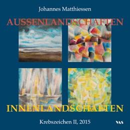 Abbildung von Matthiessen   AUSSENANSICHTEN - INNENANSICHTEN   2015   Krebszeichen II, 2015