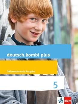 Abbildung von deutsch.kombi plus. Schülerbuch 5. Schuljahr. Differenzierende Allgemeine Ausgabe ab 2015   1. Auflage   2015   beck-shop.de